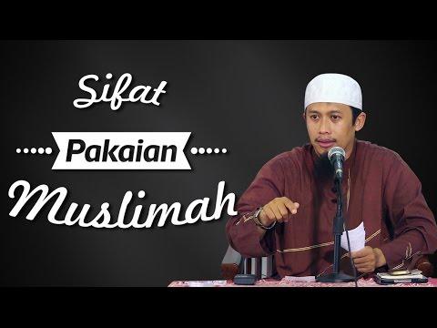 Video Singkat: Sifat Pakaian Muslimah - Ustadz Abdurrahman Thayyib, Lc