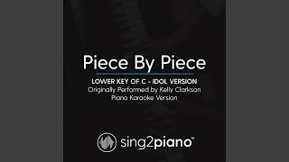 Piece By Piece Lower Key Of C Originally Performed By Kelly Clarkson Idol Version Piano
