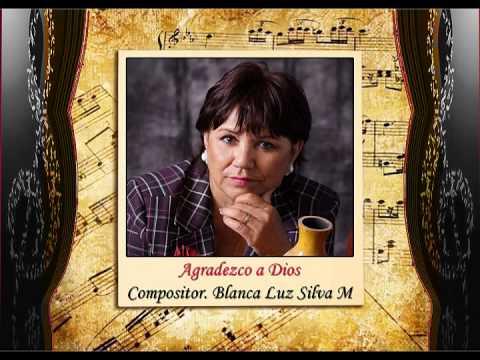 Blanca Luz Silva M - Participante # 10 - Canción. Agradezco a Dios