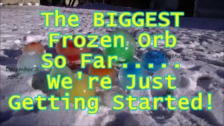 Frozen Orbs 2015 Largest Orb so far! Short Frozen Video