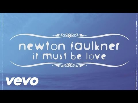 Newton Faulkner - It Must Be Love