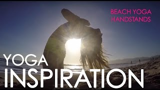 Yoga Inspiration: California Sunset Beach Yoga Backbends and Handstands with Kino