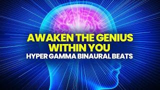 Awaken The Genius Within You - 60 hz Hyper Gamma Binaural Beats Sound Therapy | Good Vibes