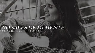 No sales de mi mente - Lauta Ft. Cami