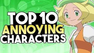Top 10 Most Annoying Characters In Pokémon