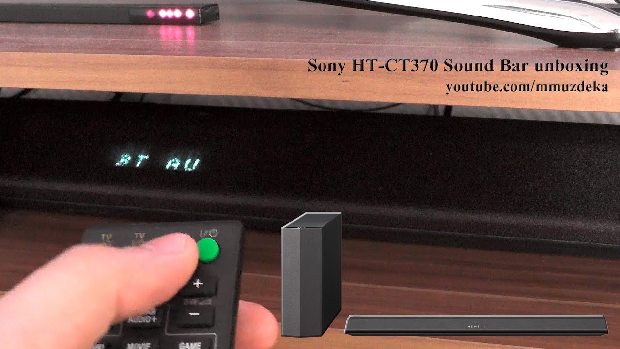 Sony Ht Ct370 Sound Bar Unboxing And Demonstration Youtube