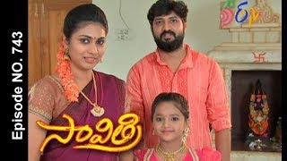 Savithri | 18th August 2017| Full Episode No 743| ETV Telugu