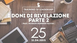 Training Leaders @ Milano   I Doni di rivelazione Parte2 - Pastore Roselen   11.04.2015