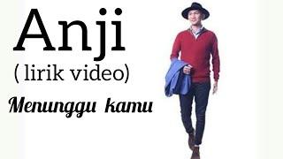 (Lirik video) Anji-menunggu kamu
