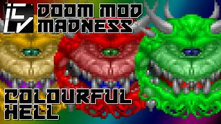 Colourful Hell - Doom Mod Madness