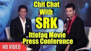 Chit Chat With Shahrukh Khan   Karan Johar Interviewing SRK   Ittefaq Movie Press Conference