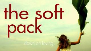 Watch Soft Pack Down On Loving video