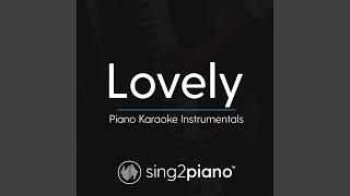 Lovely Higher Key Originally Performed By Billie Eilish Khalid Piano Karaoke Version