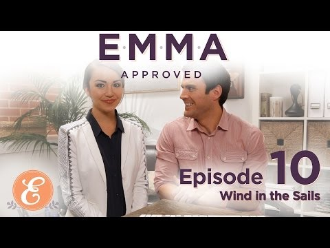 Wind in the Sails - Emma Approved Ep: 10