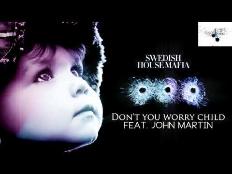 Swedish House Mafia - Don&#039;t You Worry Child feat. John Martin