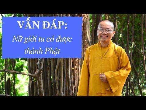Vấn đáp: Nữ giới tu có được thành Phật ?