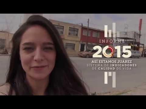 Informe Así Estamos Juárez 2015 - Paseo por tu ciudad