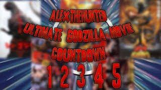 Godzilla Ultimate Movie Countdown 5-1 Alexthehunted