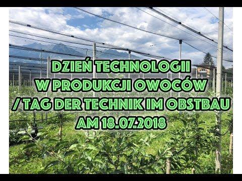 Dzień technologii w produkcji owoców w południowym Tyrolu / Tag der technik im Obstbau am 18.07.2018