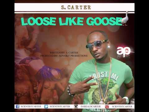 S CARTER -  LOOSE LIKE GOOSE  2014 Soca Trinidad