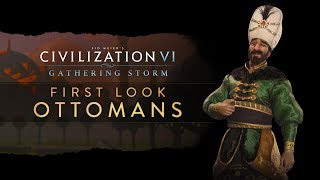 Civilization VI: Gathering Storm - First Look: Ottomans