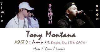 AGUST D ft Jimin (BTS) - TONY MONTANA [Han/Rom/Trans lyrics]