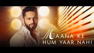 download lagu Maana Ke Hum Yaar Nahi  Rahul Vaidya Rkv gratis