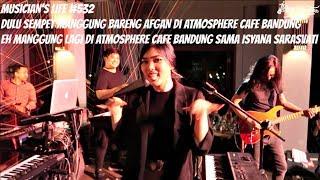 Download Lagu MUSICIAN'S LIFE #532 | MANGGUNG BARENG ISYANA SARASVATI DI ATMOSPHERE CAFE Gratis STAFABAND