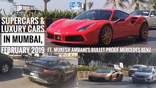 Supercars in Mumbai ft. Mukesh Ambani's Bulletproof Mercedes-Benz | February 2019