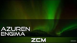 [Melodic Dubstep]AZUREN - Enigma[ZCM Free Release]