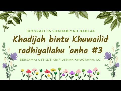 Khadijah Bintu Khuwailid - Ustadz Arif Usman Anugraha, Lc