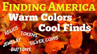 Warm Colors Cool Finds - Metal Detecting Silver Coins Relics Jewelry Minelab Etrac Equinox