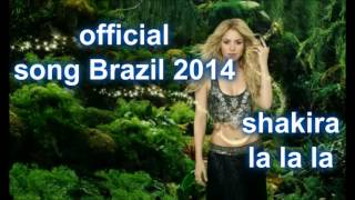 Shakira LA LA LA Official song Brazil 2014