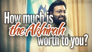 How much is the Akhira worth to you? – Tawfique Chowdhury