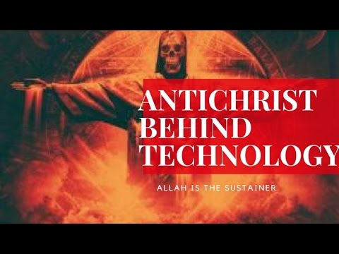 ANTICHRIST BEHIND TECHNOLOGY - HERE'S THE PROOF