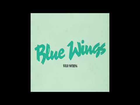 Wild Nothing // Blue Wings (Official Audio)