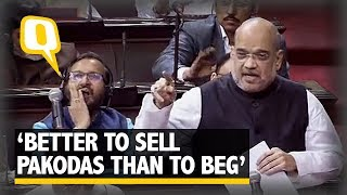 'Better to Sell Pakodas Than to Beg' Amit Shah in His RS Speech | The Quint