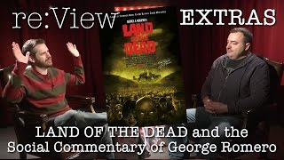 Land of the Dead and The Social Commentary of George Romero - re:View