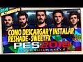 👔 Como Descargar y Instalar Reshade - SweetFX para PES 2018 Tutorial Español
