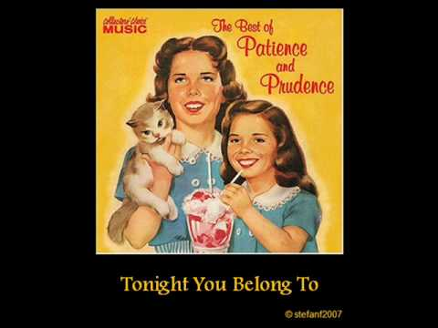Patience and Prudence - Tonight You Belong To Me