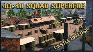 CASTLE SUPERFOB DEFENSE! - 40v40 Squad Gameplay