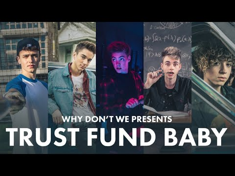 Trust Fund Baby - Why Don't We [Official Music Video]