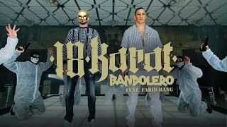 18 KARAT feat. FARID BANG  //  BANDOLERO //   [ official Video ] prod. by Mesh