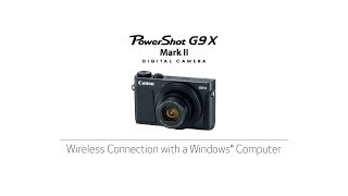 04. Connect Your PowerShot G9X Mark II Camera - Wireless Connection with a Windows Computer