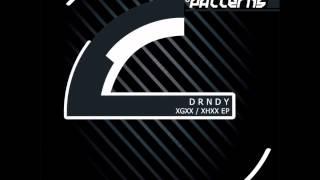 D.R.N.D.Y - XHXX (Original Mix) [PATTERNS 027D]