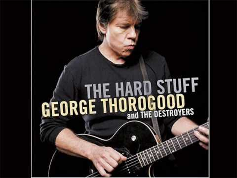 George Thorogood and The Destroyers - Im just your good thing
