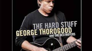 Watch George Thorogood & The Destroyers I