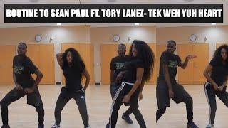 ROUTINE TO SEAN PAUL & TORY LANEZ- TEK WEH YUH HEART | DANCE VLOG!