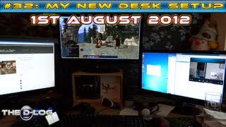 The D-Log - #32: My desk setup - 1st August 2012 [Reupload]