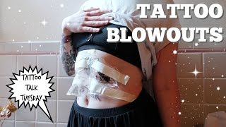 Tattoo Blowouts! Everything you need to know!